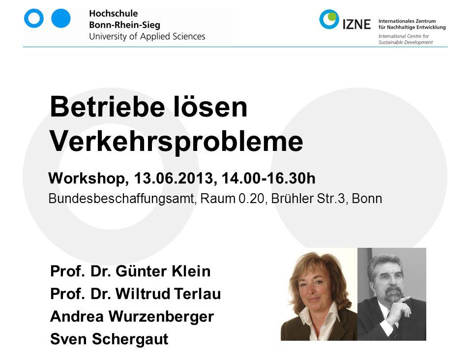 Betriebe lösen Verkehrsprobleme Workshop, 13.06.2013, 14.00-16.30h Bundesbeschaffungsamt, Raum 0.20, Brühler Str.3, Bonn Prof.
