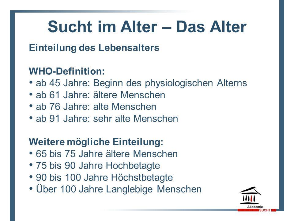 Sucht im Alter – Das Alter Einteilung des Lebensalters 3.