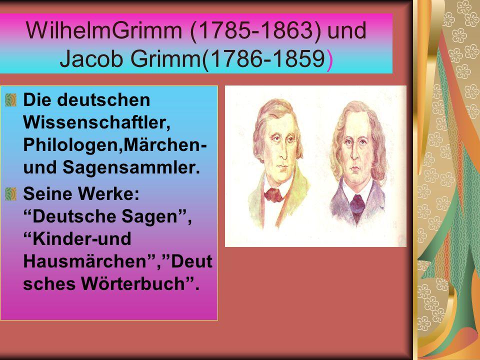 WilhelmGrimm (1785-1863) und Jacob Grimm(1786-1859) Die deutschen Wissenschaftler, Philologen,Märchen- und Sagensammler.