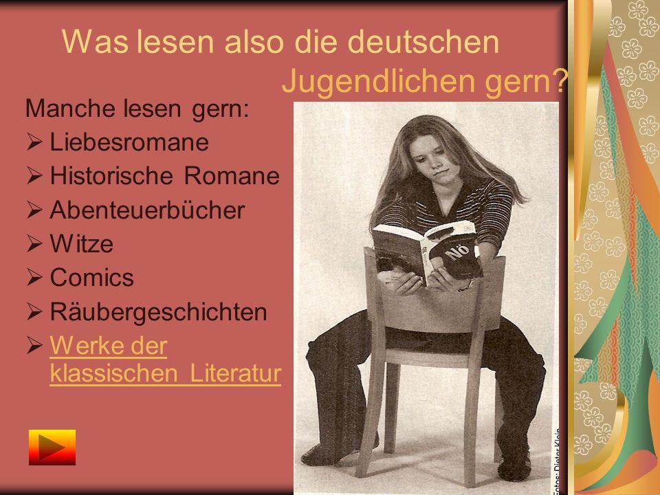 Was lesen also die deutschen Jugendlichen gern.