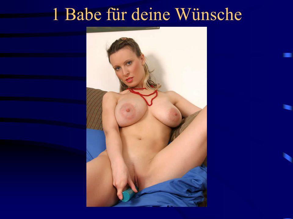 1 Babe für deine Wünsche