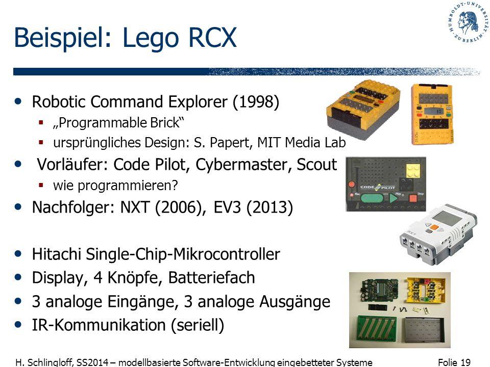 """Folie 19 H. Schlingloff, SS2014 – modellbasierte Software-Entwicklung eingebetteter Systeme Beispiel: Lego RCX Robotic Command Explorer (1998)  """"Prog"""