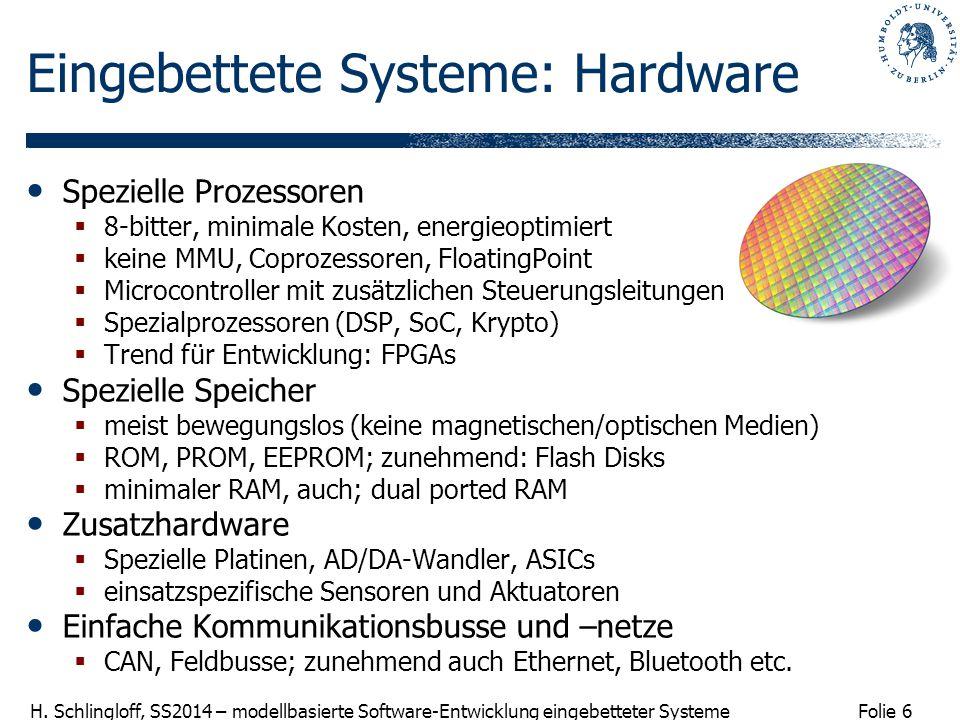 Folie 6 H. Schlingloff, SS2014 – modellbasierte Software-Entwicklung eingebetteter Systeme Eingebettete Systeme: Hardware Spezielle Prozessoren  8-bi