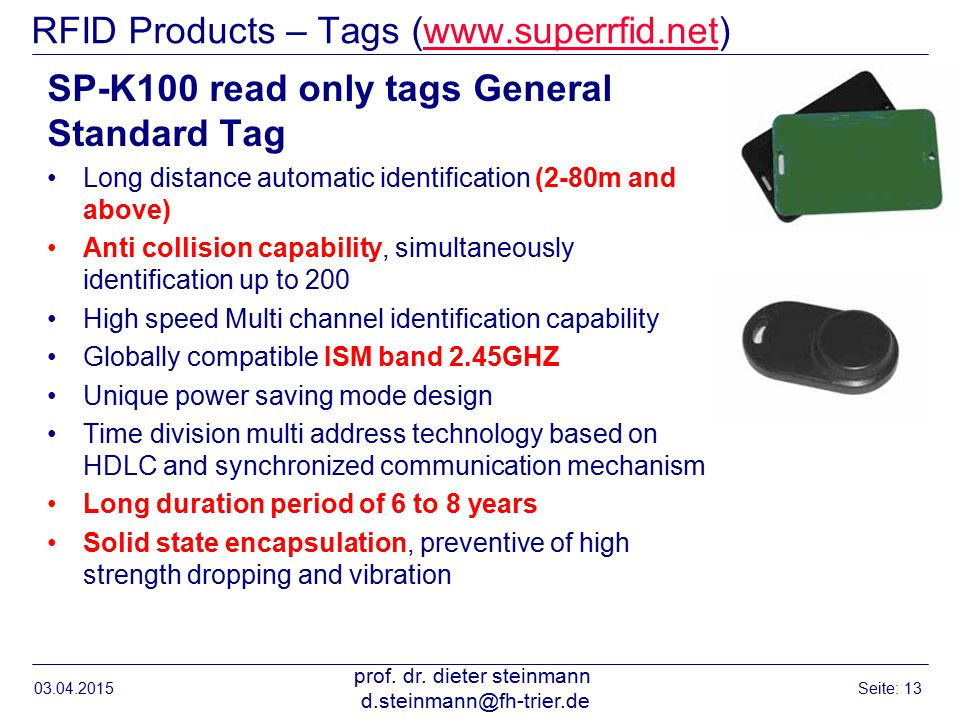 RFID Products – Tags (www.superrfid.net)www.superrfid.net SP-K100 read only tags General Standard Tag Long distance automatic identification (2-80m an