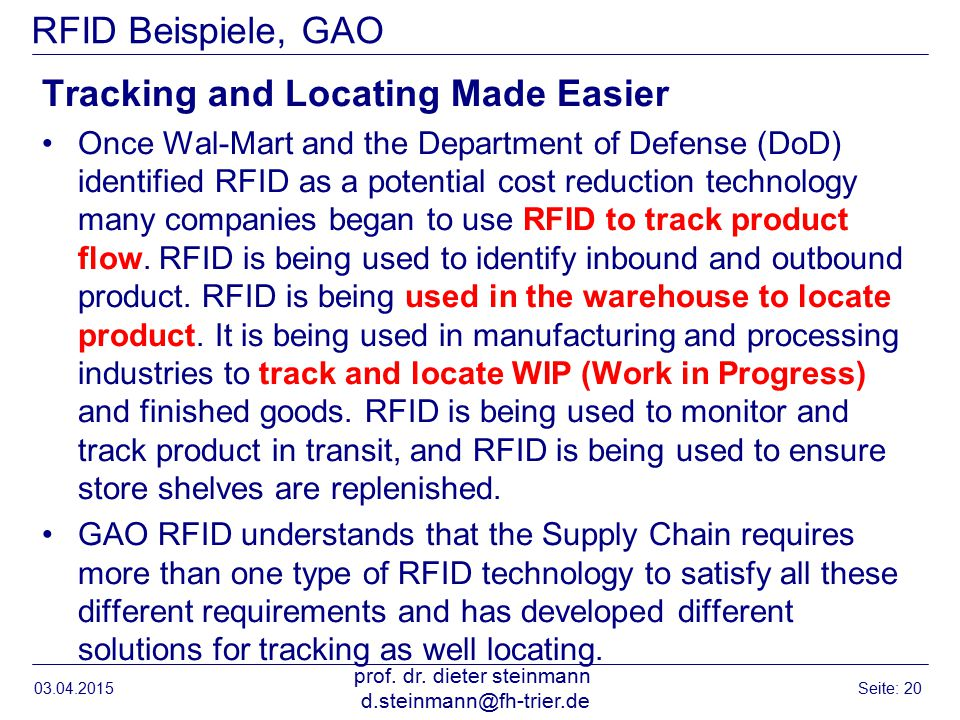 RFID Beispiele, GAO Tracking and Locating Made Easier Once Wal-Mart and the Department of Defense (DoD) identified RFID as a potential cost reduction