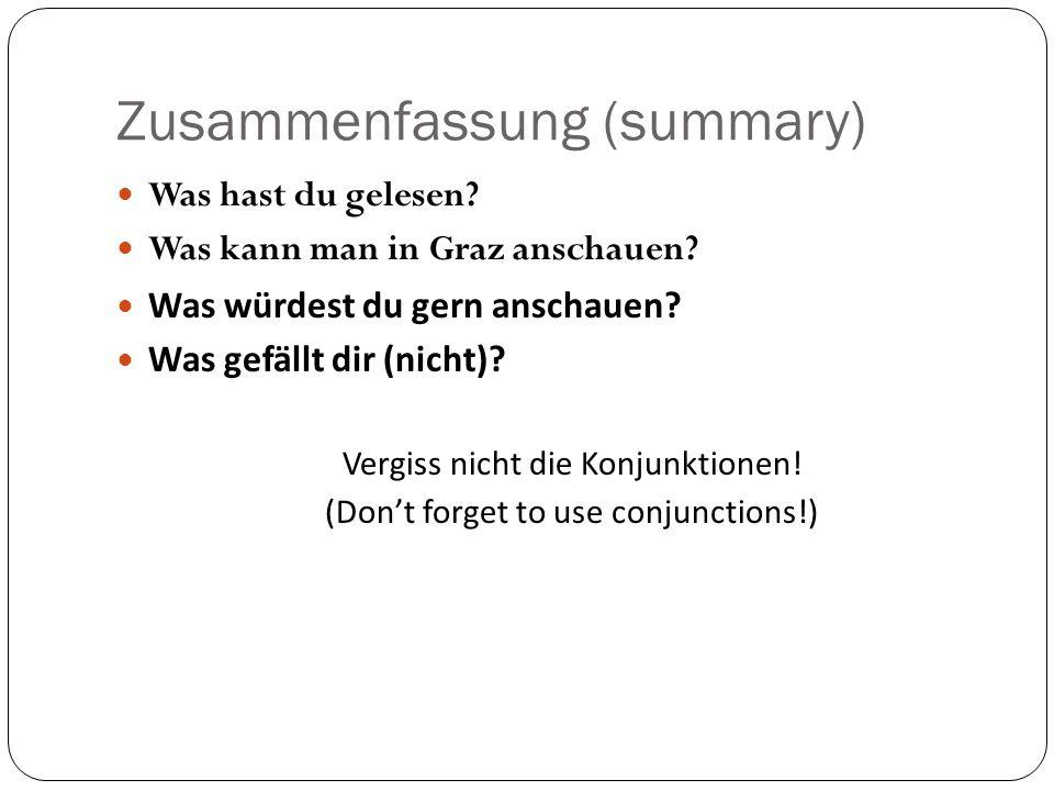 Zusammenfassung (summary) Was hast du gelesen.Was kann man in Graz anschauen.