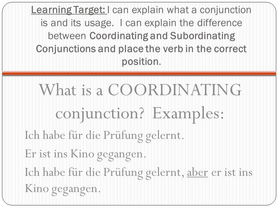 Learning Target: I can explain what a conjunction is and its usage.