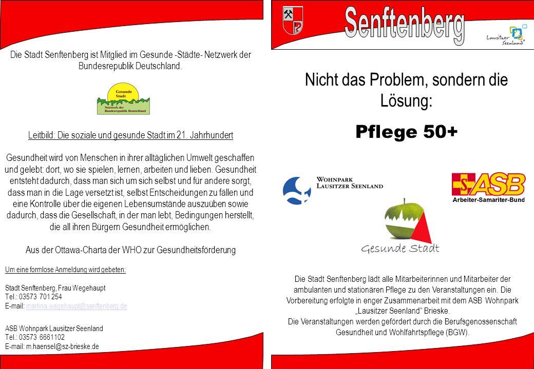 Nicht das Problem, sondern die Lösung: Pflege 50+ Die Stadt Senftenberg lädt alle Mitarbeiterinnen und Mitarbeiter der ambulanten und stationären Pflege zu den Veranstaltungen ein.