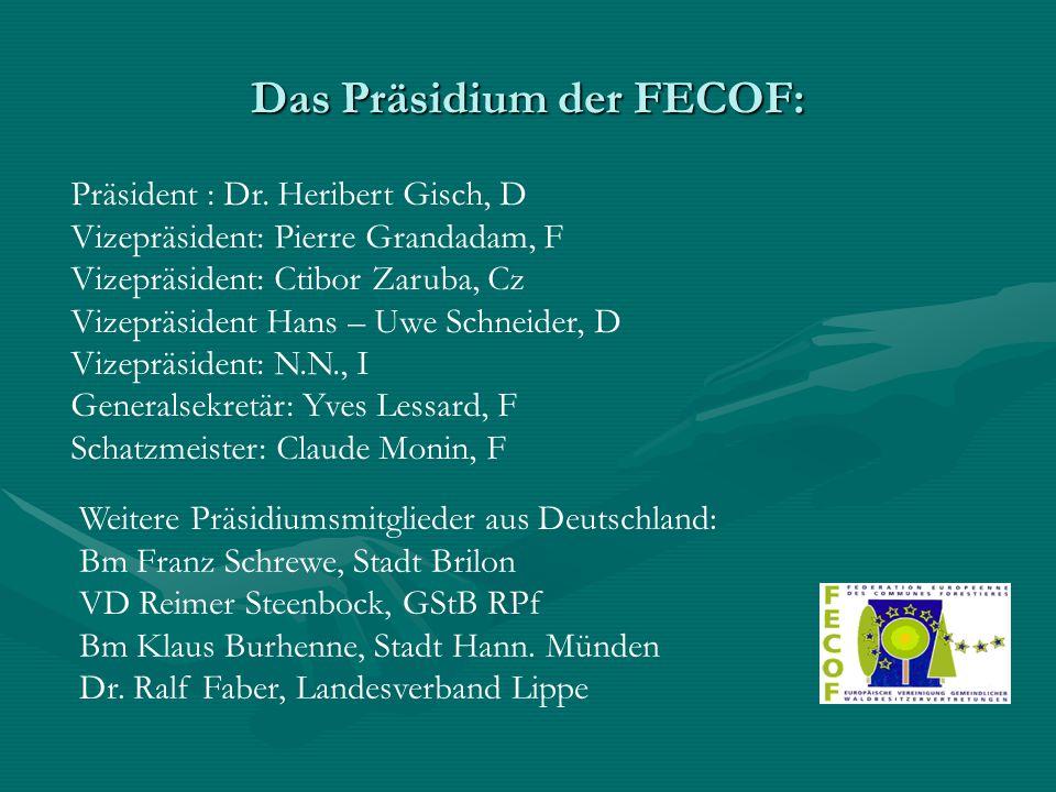 Das Präsidium der FECOF: Präsident : Dr. Heribert Gisch, D Vizepräsident: Pierre Grandadam, F Vizepräsident: Ctibor Zaruba, Cz Vizepräsident Hans – Uw