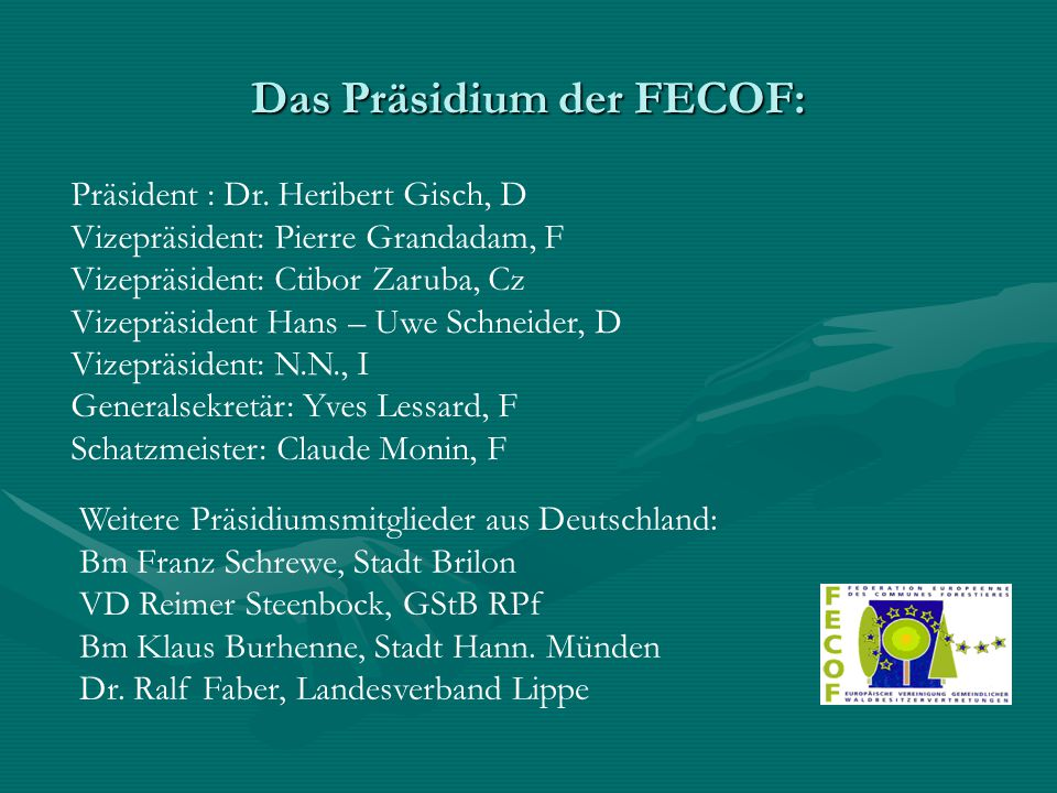 Das Präsidium der FECOF: Präsident : Dr.