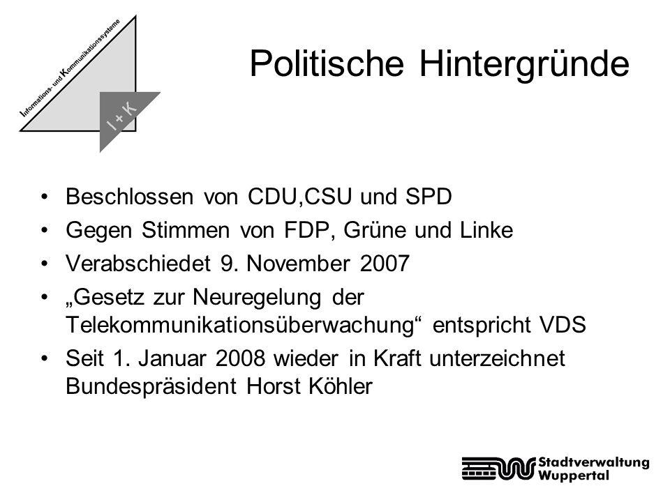 """Politische Hintergründe Beschlossen von CDU,CSU und SPD Gegen Stimmen von FDP, Grüne und Linke Verabschiedet 9. November 2007 """"Gesetz zur Neuregelung"""