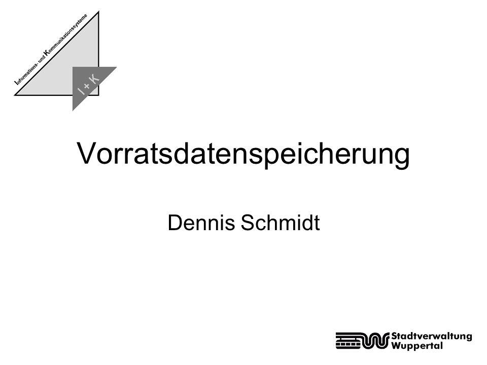Vorratsdatenspeicherung Dennis Schmidt