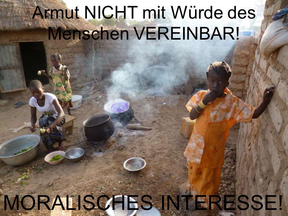 Armut NICHT mit Würde des Menschen VEREINBAR! MORALISCHES INTERESSE!