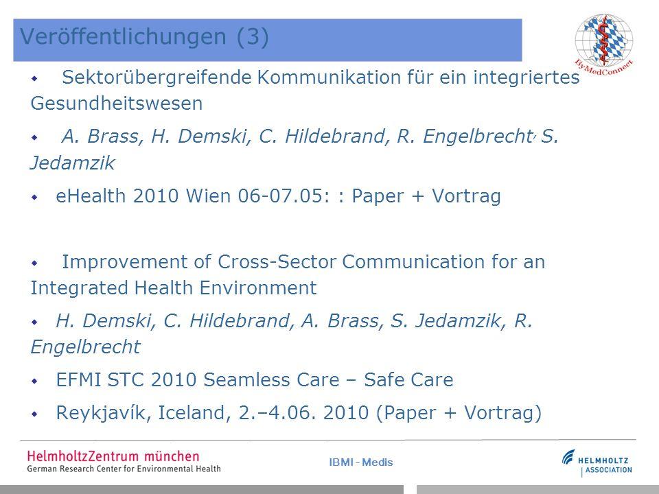 IBMI - Medis Veröffentlichungen (3)  Sektorübergreifende Kommunikation für ein integriertes Gesundheitswesen  A.
