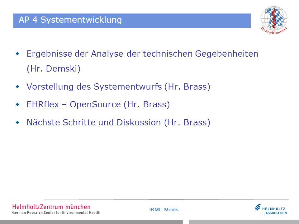 IBMI - Medis AP 4 Systementwicklung  Ergebnisse der Analyse der technischen Gegebenheiten (Hr.