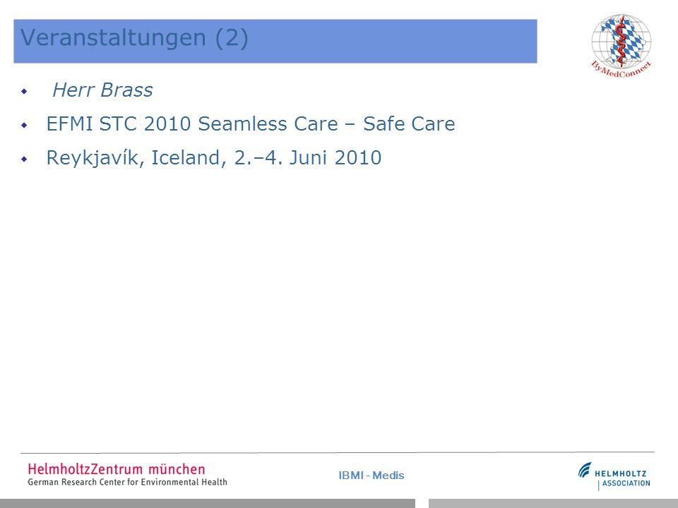 IBMI - Medis Veranstaltungen (2)  Herr Brass  EFMI STC 2010 Seamless Care – Safe Care  Reykjavík, Iceland, 2.–4. Juni 2010