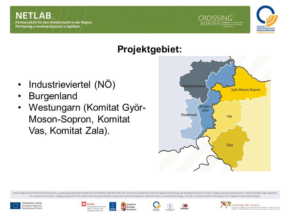 Projektgebiet: Industrieviertel (NÖ) Burgenland Westungarn (Komitat Györ- Moson-Sopron, Komitat Vas, Komitat Zala).