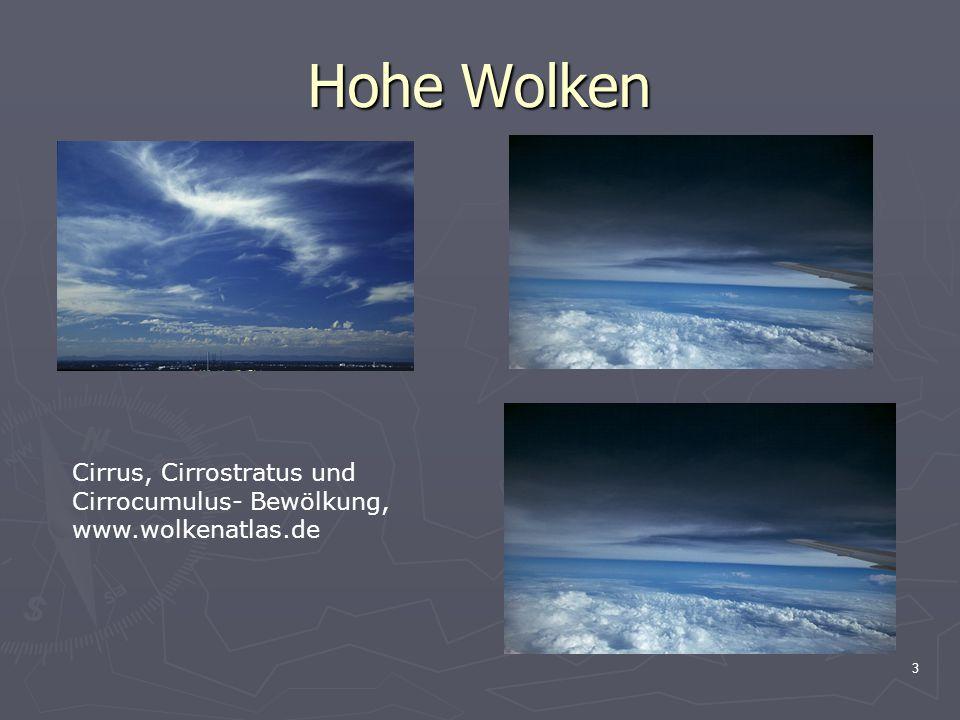 3 Hohe Wolken Cirrus, Cirrostratus und Cirrocumulus- Bewölkung, www.wolkenatlas.de