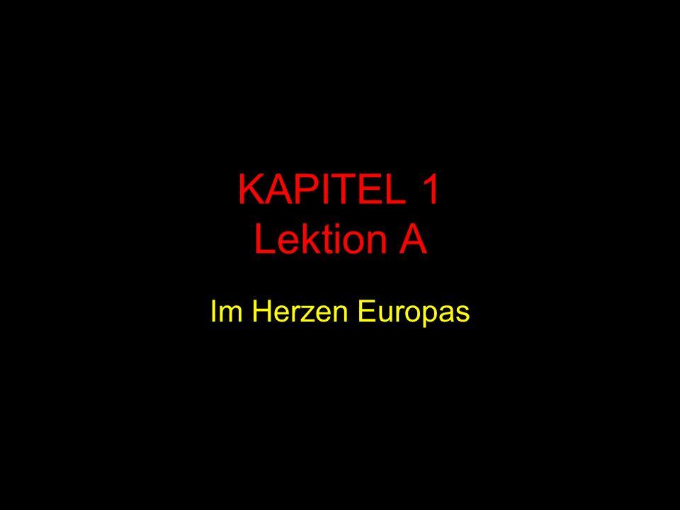 KAPITEL 1 Lektion A Im Herzen Europas