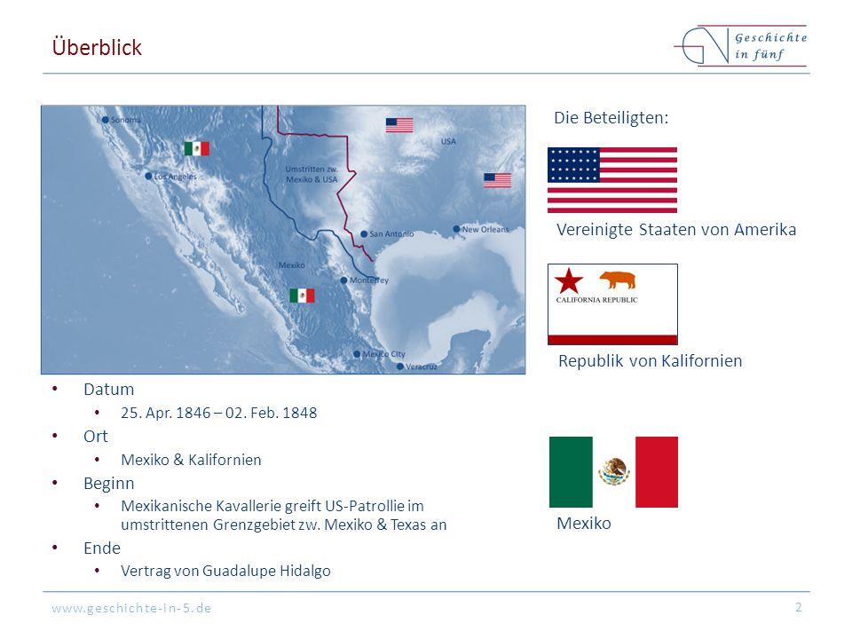 www.geschichte-in-5.de Hintergrund Mexiko befindet sich in einer politisch & wirtschaftlich schwachen Situation US-Expansionsstreben nach Westen / an den Pazifik 3 US-Befürchtungen, Großbritannien könnte die Pazifikküste (Kalifornien) In Besitz nehmen Texas erlangt seine Unabhängigkeit von Mexiko (1836) & tritt den USA bei (1845) Mexiko erkennt die Unabhängigkeit von Texas nicht an Streitigkeiten um den texanisch-mexikanischen Grenzverlauf Politischer Disput um die Legitimität des Krieges in den USA