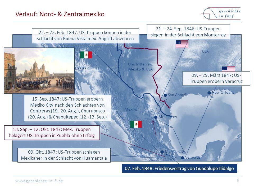 www.geschichte-in-5.de Verlauf: Nord- & Zentralmexiko 5 Mexico CIty San Antonio Monterrey Mexiko USA Umstritten zw.