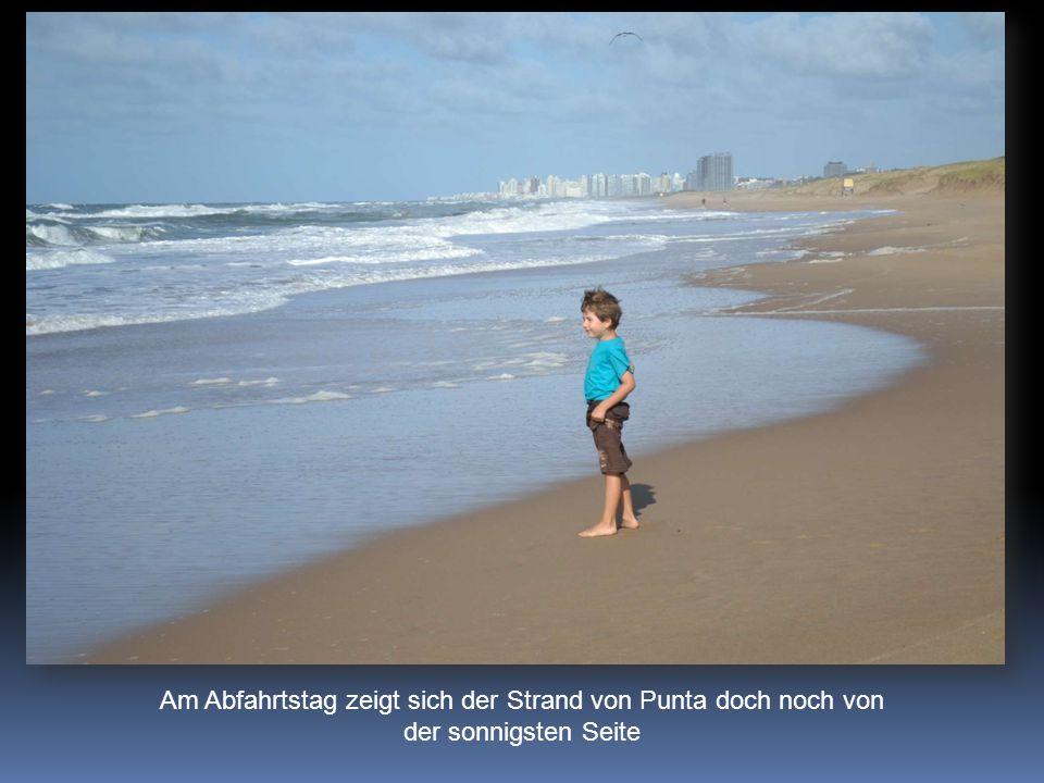 Am Abfahrtstag zeigt sich der Strand von Punta doch noch von der sonnigsten Seite