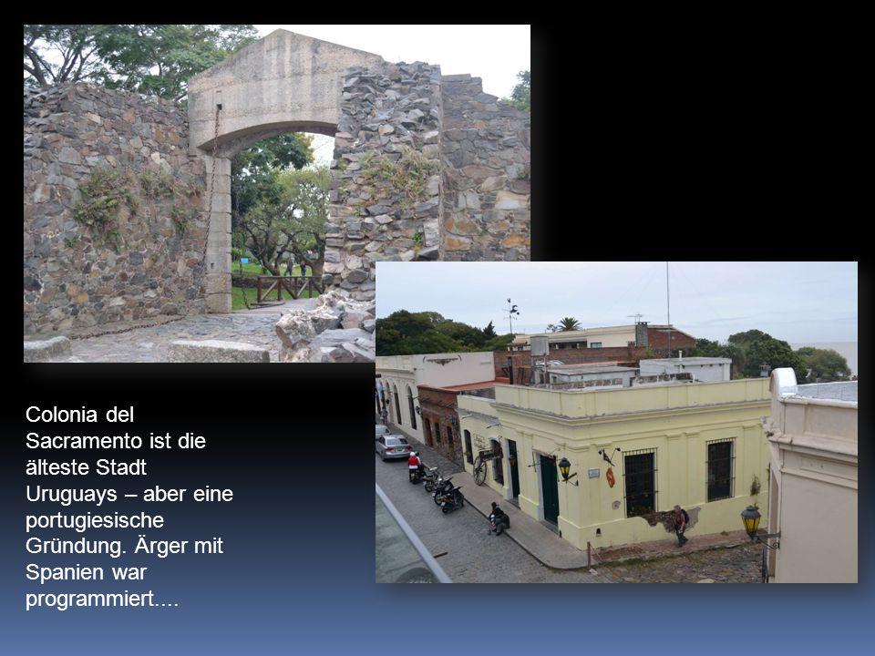 Colonia del Sacramento ist die älteste Stadt Uruguays – aber eine portugiesische Gründung.