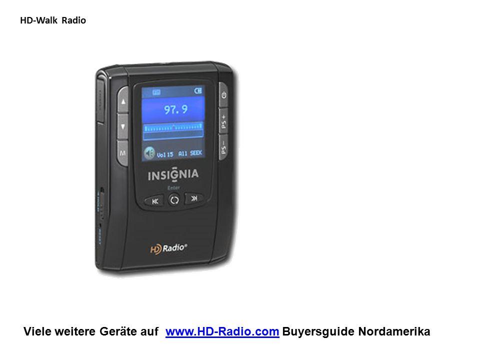 Viele weitere Geräte auf www.HD-Radio.com Buyersguide Nordamerikawww.HD-Radio.com HD-Walk Radio