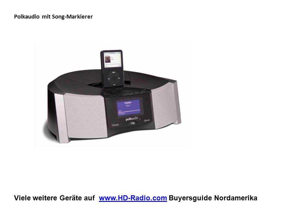 Viele weitere Geräte auf www.HD-Radio.com Buyersguide Nordamerikawww.HD-Radio.com Polkaudio mit Song-Markierer