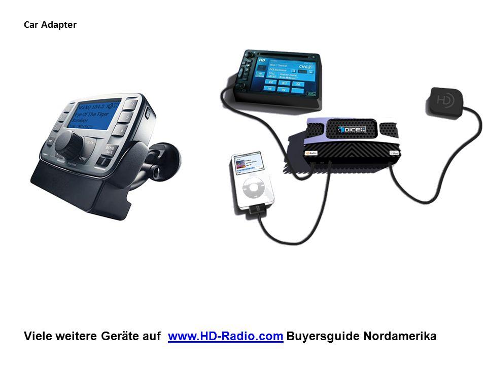 Viele weitere Geräte auf www.HD-Radio.com Buyersguide Nordamerikawww.HD-Radio.com Car Adapter