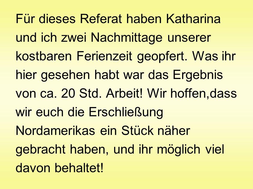 Quellen Abiturwissen Erdkunde, die USA, Starkverlag Schule 2001 Forcher http://de.wikipedia.org/wiki/Geschichte_der_USA http://www.chrhuck.ch/gstxt/USA.html http://www.lehrerfreund.de/medien/tafelbilder_usa/Taf elbild_UE.gifhttp://www.lehrerfreund.de/medien/tafelbilder_usa/Taf elbild_UE.gif