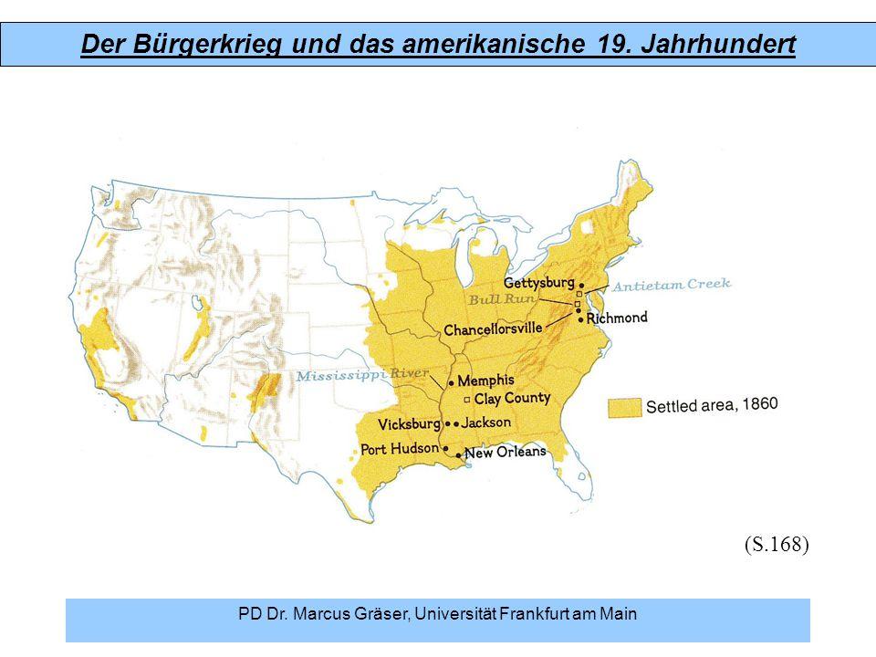 Der Bürgerkrieg und das amerikanische 19. Jahrhundert PD Dr. Marcus Gräser, Universität Frankfurt am Main (S.168)