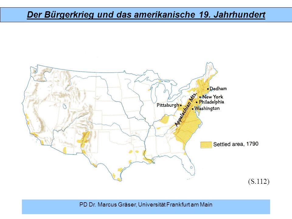 Der Bürgerkrieg und das amerikanische 19. Jahrhundert PD Dr. Marcus Gräser, Universität Frankfurt am Main (S.112)