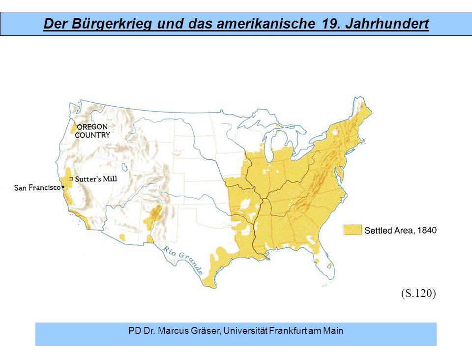 Der Bürgerkrieg und das amerikanische 19. Jahrhundert PD Dr. Marcus Gräser, Universität Frankfurt am Main (S.120)