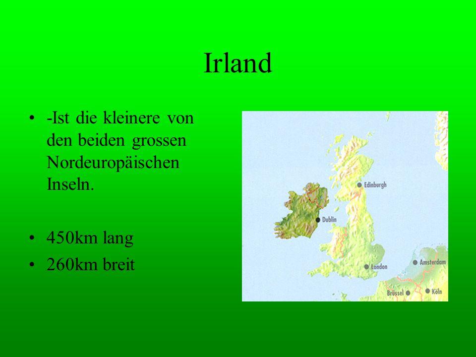 """Namen: Deutsch: Irland, man nennt sie auch """"Grüne Insel"""". Lateinisch: Hibernia (Winterland) Englisch: IrelandGriechisch: Ierne Irisch: Éire"""