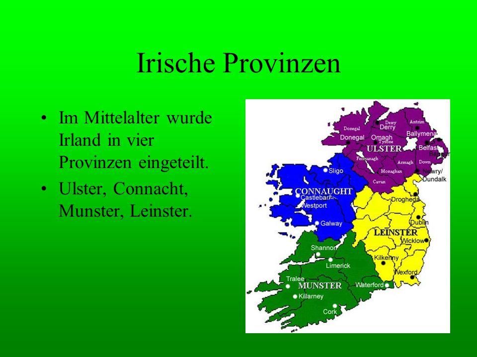 Irische Provinzen Im Mittelalter wurde Irland in vier Provinzen eingeteilt.