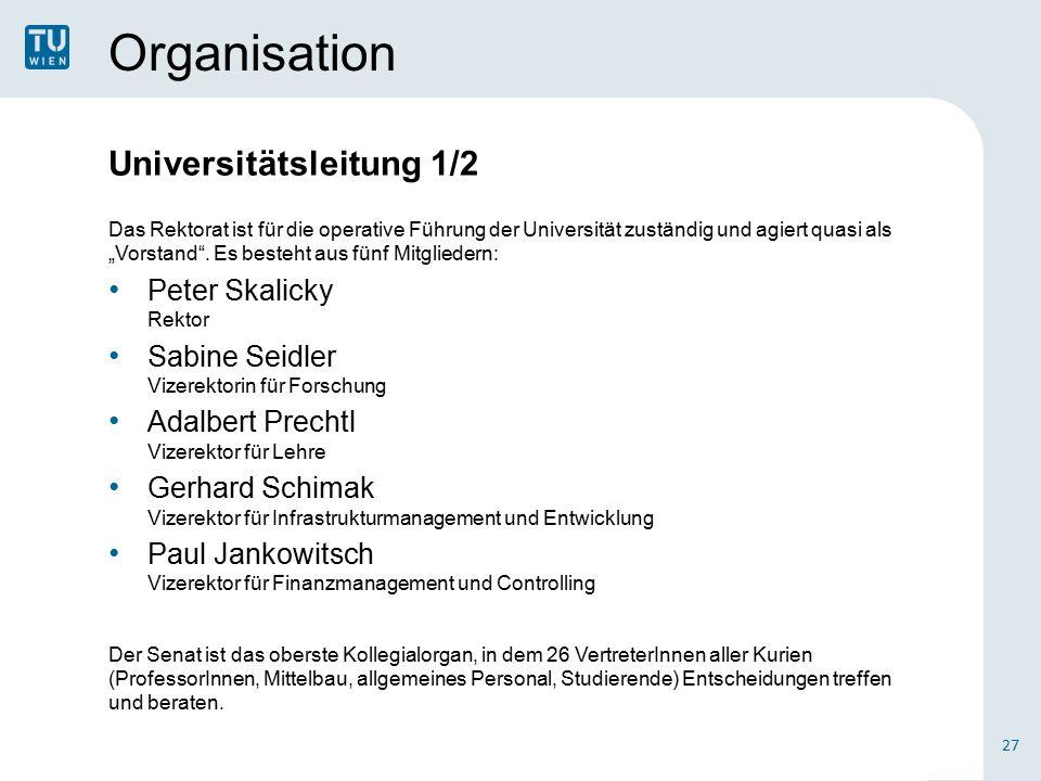 """Organisation Universitätsleitung 1/2 Das Rektorat ist für die operative Führung der Universität zuständig und agiert quasi als """"Vorstand ."""