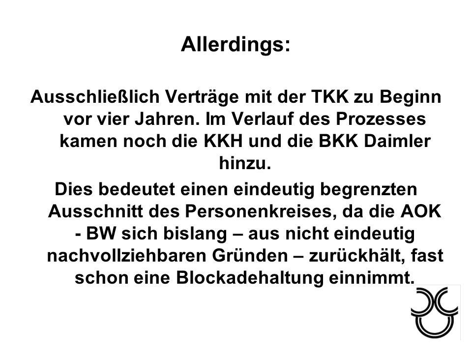 Allerdings: Ausschließlich Verträge mit der TKK zu Beginn vor vier Jahren. Im Verlauf des Prozesses kamen noch die KKH und die BKK Daimler hinzu. Dies