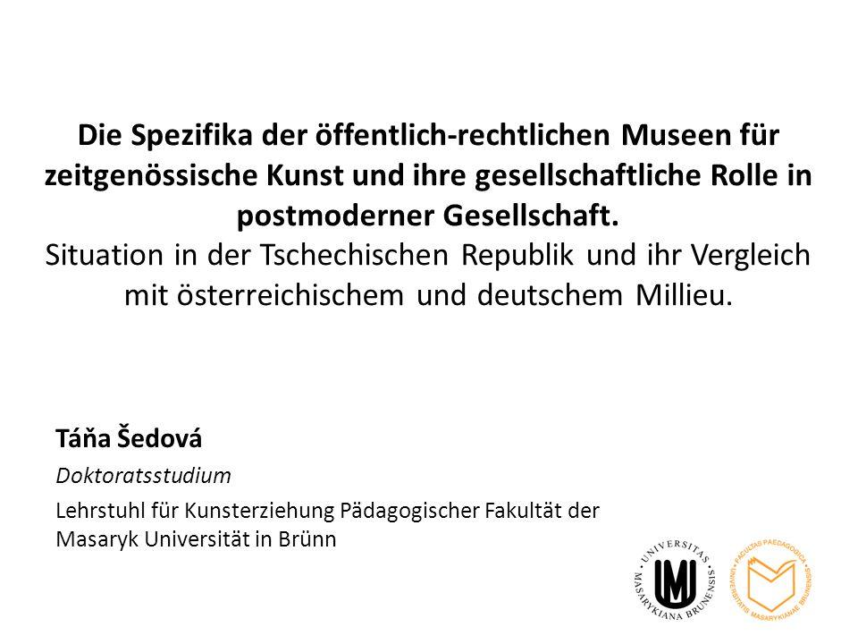Die Spezifika der öffentlich-rechtlichen Museen für zeitgenössische Kunst und ihre gesellschaftliche Rolle in postmoderner Gesellschaft. Situation in