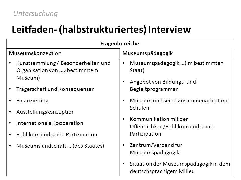 Leitfaden- (halbstrukturiertes) Interview Fragenbereiche MuseumskonzeptionMuseumspädagogik Kunstsammlung / Besonderheiten und Organisation von ….(best