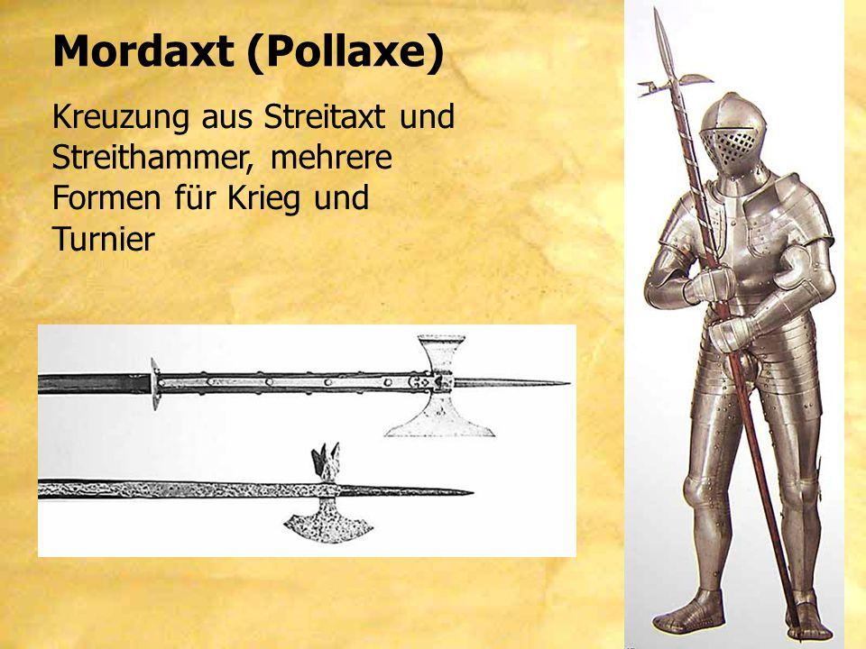 Mordaxt (Pollaxe) Kreuzung aus Streitaxt und Streithammer, mehrere Formen für Krieg und Turnier