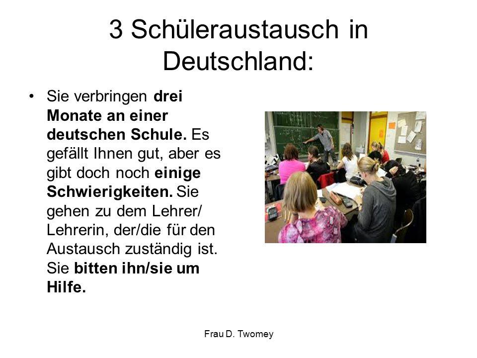 3 Schüleraustausch in Deutschland: Sie verbringen drei Monate an einer deutschen Schule.