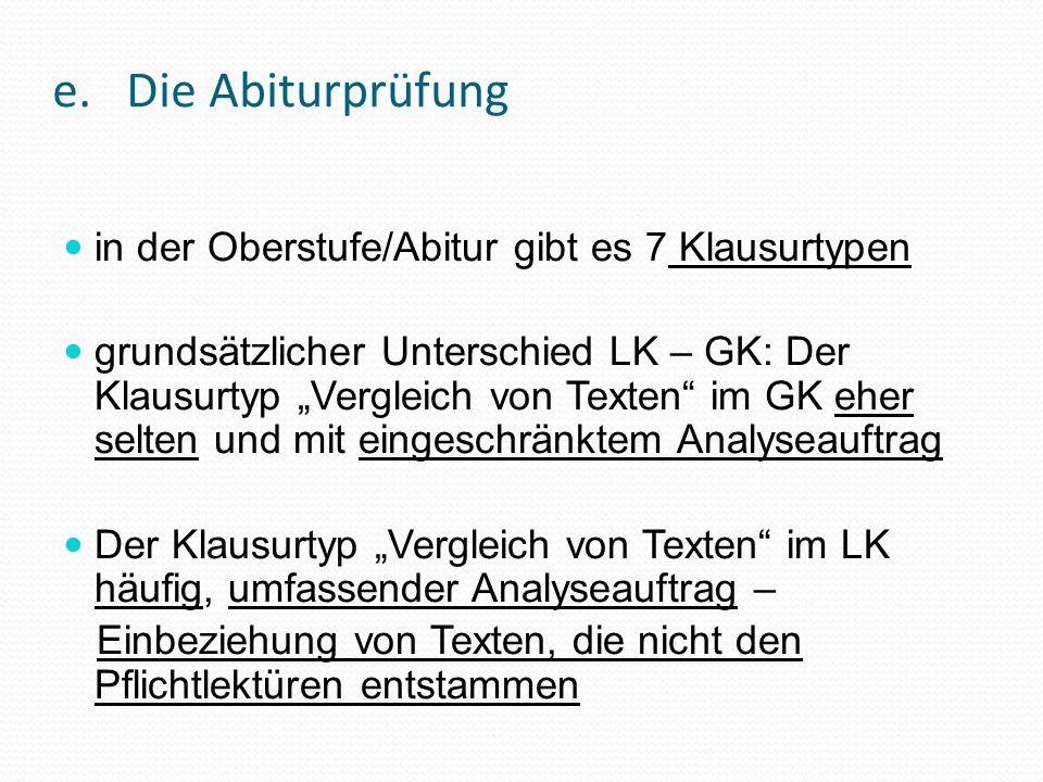 """e. Die Abiturprüfung in der Oberstufe/Abitur gibt es 7 Klausurtypen grundsätzlicher Unterschied LK – GK: Der Klausurtyp """"Vergleich von Texten"""" im GK e"""
