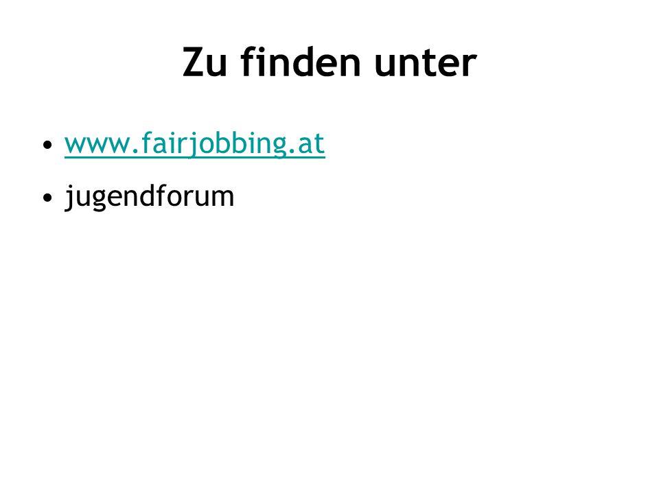 Zu finden unter www.fairjobbing.at jugendforum