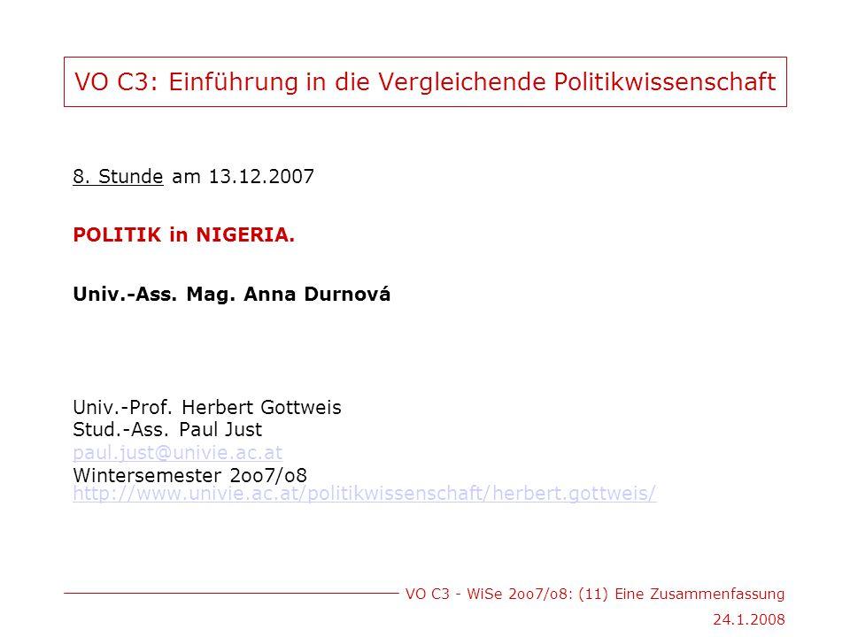VO C3 - WiSe 2oo7/o8: (11) Eine Zusammenfassung 24.1.2008 VO C3: Einführung in die Vergleichende Politikwissenschaft 8.