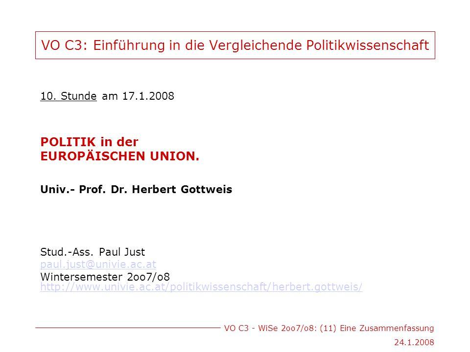 VO C3 - WiSe 2oo7/o8: (11) Eine Zusammenfassung 24.1.2008 VO C3: Einführung in die Vergleichende Politikwissenschaft 10.