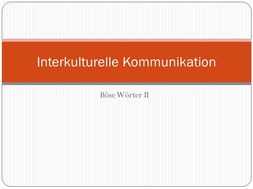 Böse Wörter II Interkulturelle Kommunikation