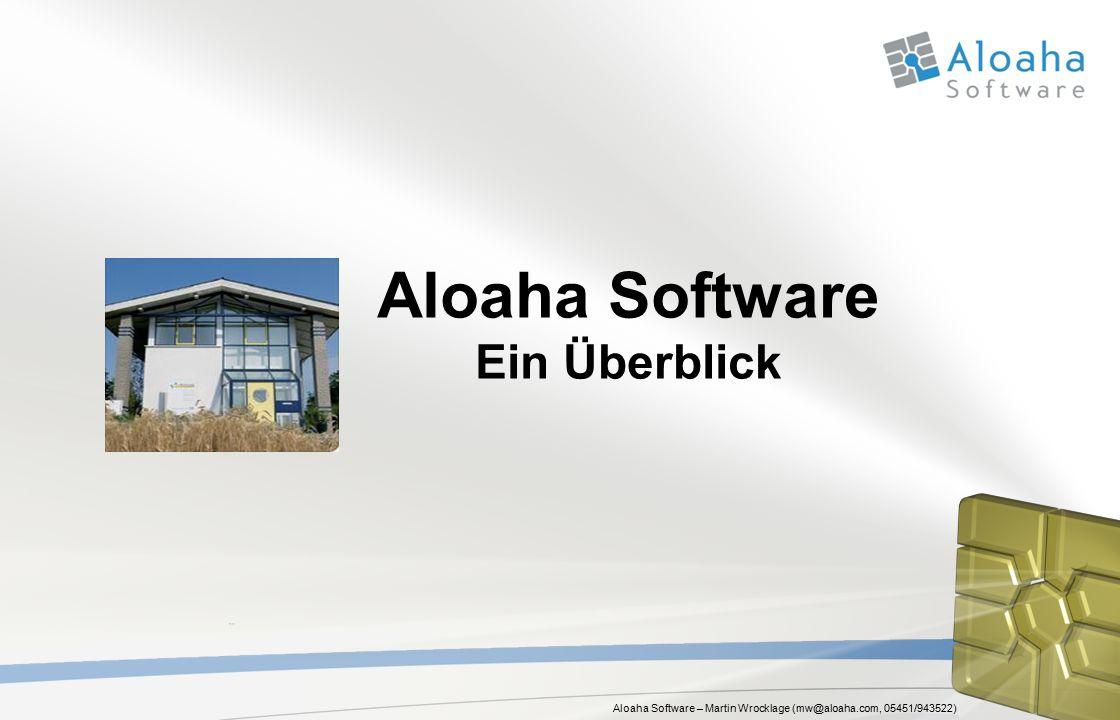 Aloaha Software – Martin Wrocklage (mw@aloaha.com, 05451/943522) Aloaha Software Ein Überblick Aloaha Software ist ein Geschäftsbereich der Wrocklage Intermedia GmbH.