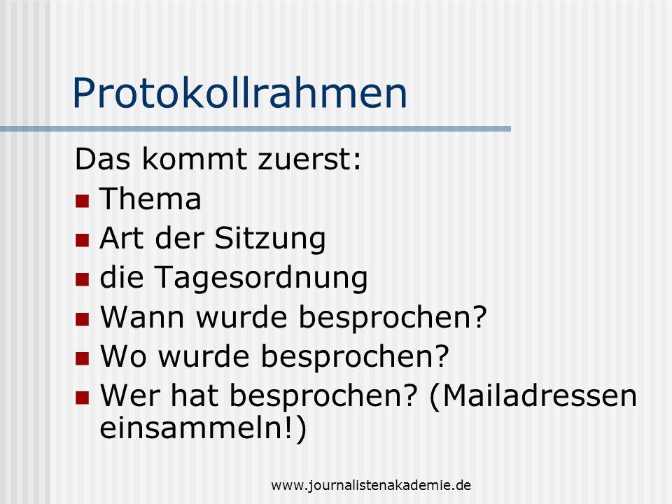 www.journalistenakademie.de Tipps fürs Protokollführen genügend Papier dabei haben.
