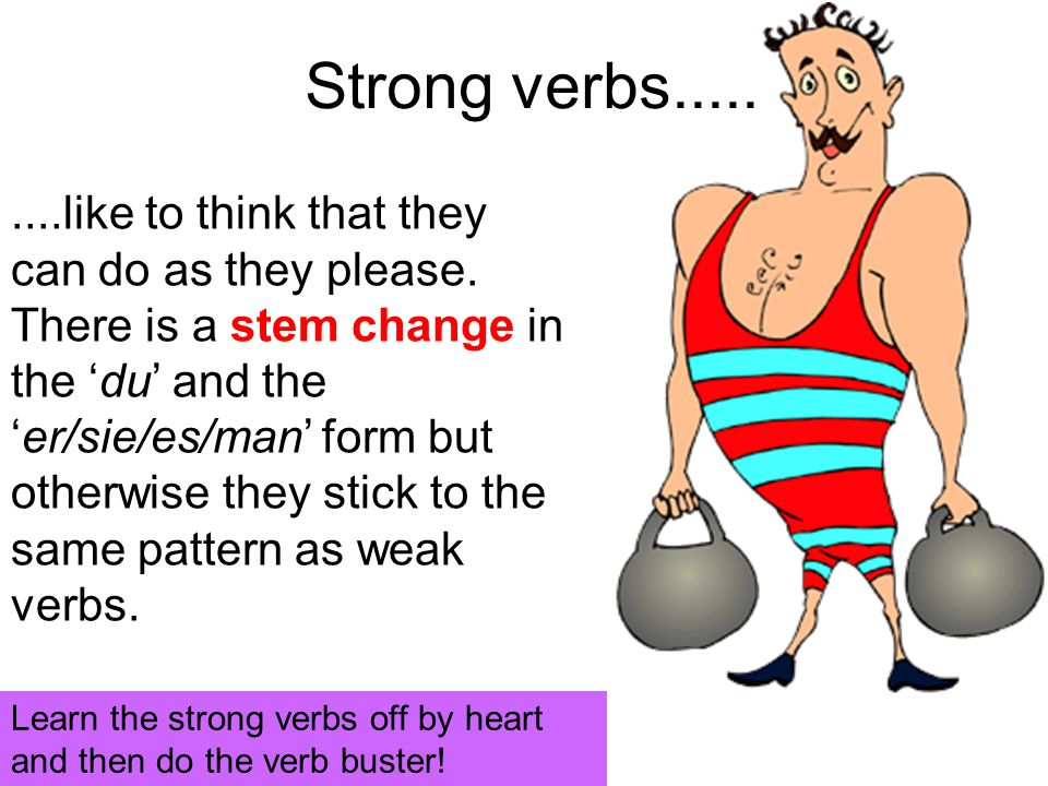 Strong verbs.........like to think that they can do as they please. There is a stem change in the 'du' and the 'er/sie/es/man' form but otherwise they